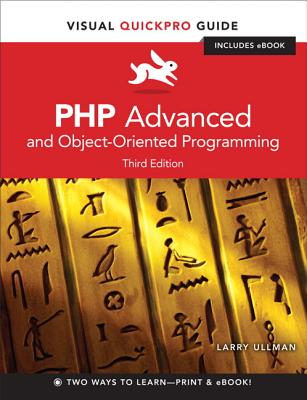 PHP Advanced and Object-Oriented Programming By Ullman, Larry