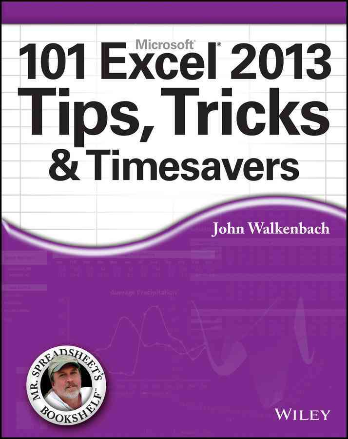 101 Excel 2013 Tips, Tricks and Timesavers By Walkenbach, John