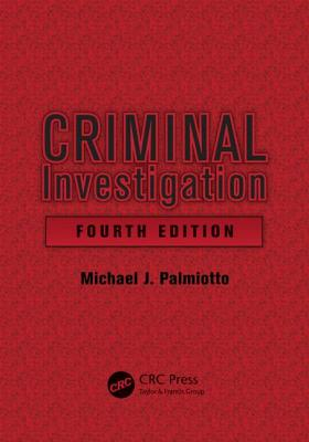 Criminal Investigation By Palmiotto, Michael J.