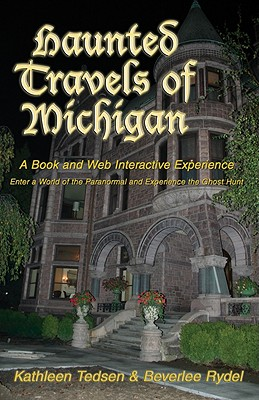 Haunted Travels of Michigan By Tedsen, Kathleen/ Rydel, Beverlee